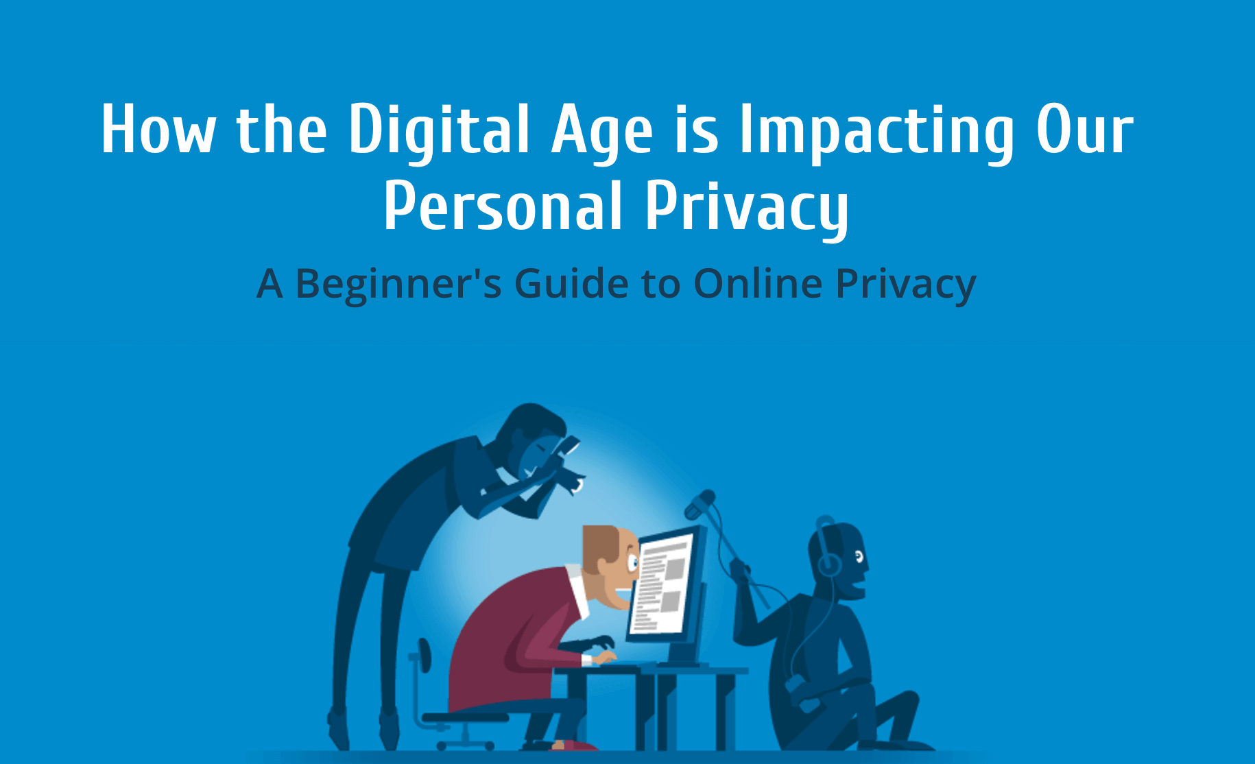 How the Digital Age is Impacting Our Personal Privacy